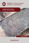 (I.B.D.)PASTAS, MORTEROS, ADHESIVOS Y HORMIGONES. EOCB0108 FABROCA DE ALBAÑILERIA - 9788483645482 - VV.AA.