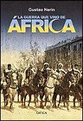 LA GUERRA QUE VINO DE AFRICA: ESPAÑA COLONIZADA - 9788484326182 - GUSTAU NERIN