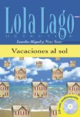 VACACIONES AL SOL (LOLA LAGO DETECTIVE. NIVEL 0) (INCLUYE CD-ROM) - 9788484431282 - NEUS SANS