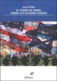 EL PODER DE ISRAEL SOBRE LOS ESTADOS UNIDOS - 9788489743182 - JAMES PETRAS