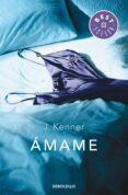 AMAME (TRILOGIA STARK, 3) - 9788490328682 - J. KENNER