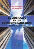el liderazgo en los entornos sanitarios (ebook)-diego ayuso murillo-9788490521182