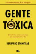 GENTE TOXICA - 9788490706282 - BERNARDO STAMATEAS
