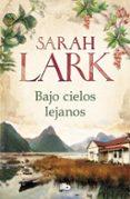 BAJO CIELOS LEJANOS - 9788490707982 - SARAH LARK