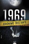 Descarga de libros completos gratis 1969 9788491891482 de TRISTANTE JÉRONIMO