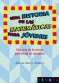 UNA HISTORIA DE LAS MATEMATICAS PARA JOVENES. HISTORIA DE LA TEOR IA ELEMENTAL DE NUMEROS - 9788492493982 - RICARDO MORENO CASTILLO