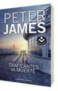 TRAFICANTES DE MUERTE - 9788492833382 - PETER JAMES