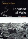 LA VUELTA AL VALLE - 9788494198182 - JOSE LUIS ISABEL SANCHEZ