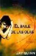 EL BAILE DE LAS OLAS - 9788495346582 - JAY QUINN
