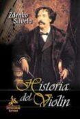 HISTORIA DEL VIOLIN - 9788496190382 - ZDENKO SILVELA