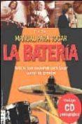 MANUAL PARA TOCAR LA BATERIA: TODO LO QUE NECESITAS PARA TOCAR CO MO LOS GRANDES (INCLUYE CD) - 9788496222182 - ERIC STARR
