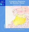 A MAXICA HISTORIA DO RATIÑO PEREZ - 9788496352582 - FIDEL DEL CASTILLO
