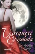 VAMPIRA Y ESTUPENDA - 9788497349482 - MICHELLE ROWEN