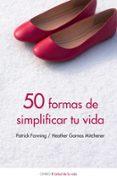 50 MANERAS DE SIMPLIFICAR TU VIDA - 9788497544382 - PATRICK FANNING
