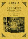 LIBRO DEL AJEDREZ: DE SUS PROBLEMAS Y SUTILEZAS (ED. FACSIMIL) - 9788497613682 - VV.AA.