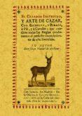 EL CAZADOR INSTRUIDO, Y ARTE DE CAZAR, CON ESCOPETA, Y PERROS, A CAVALLO (FACSIMIL) - 9788497615082 - JUAN MANUEL DE ARELLANO