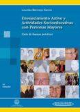 ENVEJECIMIENTO ACTIVO Y ACTIVIDADES SOCIOEDUCATIVAS CON PERSONAS MAYORES: GUIA DE BUENAS PRACTICAS - 9788498353082 - LOURDES BERMEJO GARCIA