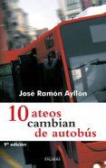 10 ATEOS CAMBIAN DE AUTOBUS - 9788498402582 - JOSE RAMON AYLLON VEGA