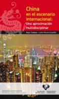 CHINA EN EL ESCENARIO INTERNACIONAL: UNA APROXIMACIÓN MULTIDISCIP LINAR - 9788498608182 - VV.AA.