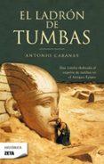 EL LADRON DE TUMBAS - 9788498721782 - ANTONIO CABANAS