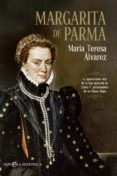 MARGARITA DE PARMA - 9788499705682 - MARIA TERESA ALVAREZ