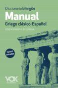 DICCIONARIO BILINGÜE MANUAL GRIEGO CLASICO - ESPAÑOL - 9788499741482 - JOSE MARIA PABON SUAREZ DE URBINA