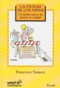 LA CIUDAD DE LOS NIÑOS - 9789500383882 - FRANCESCO TONUCCI