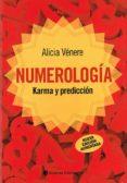 NUMEROLOGÍA: KARMA Y PREDICCION - 9789507546082 - ALICIA VENERE