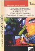 CAPACIDAD JURIDICA Y APOYO EN LA TOMA DE DECISIONES - 9789563923582 - INMACULADA VIVAS TESON