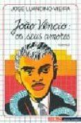 JOAO VENCIO: OS SEUS AMORES - 9789722116282 - JOSE LUANDINO VIEIRA
