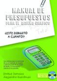 MANUAL DE PRESUPUESTOS PARA EL DISEÑO GRAFICO (INCLUYE CD ROM) - 9789875840782 - EMILCE SOMOZA