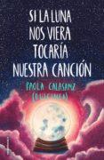 si la luna nos viera tocaría nuestra cancion (ejemplar firmado po r la autora)-2910022281692