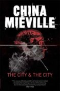 THE CITY & THE CITY - 9780330534192 - CHINA MIEVILLE