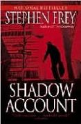 SHADOW ACCOUNT - 9780345457592 - STEPHEN FREY