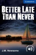 better late than never (level 5 upper intermediate) (book) cd)-j. m. newsome-9781107671492