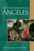 cómo trabajar con los ángeles (ebook)-elizabeth clare prophet-9781609882792