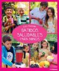 BATIDOS SALUDABLES PARA NIÑOS - 9783848009992 - ELIQ MARANIK
