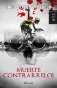 muerte contrarreloj (ebook)-jorge zepeda patterson-9786070747892
