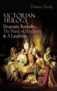 VICTORIAN TRILOGY: DESPERATE REMEDIES, THE HAND OF ETHELBERTA & A LAODICEAN (ILLUSTRATED EDITION) (EBOOK) - 9788026881292 - HARDY THOMAS