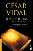 JESUS Y JUDAS: UN DRAMA DEL SIGLO I - 9788408078692 - CESAR VIDAL