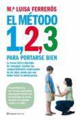EL METODO 1, 2, 3 PARA PORTARSE BIEN - 9788408085492 - Mª LUISA FERREROS