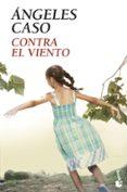 CONTRA EL VIENTO - 9788408105992 - ANGELES CASO