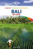 BALI DE CERCA 2017 (3ª ED.) (LONELY PLANET) - 9788408173892 - RYAN VER BERKMOES