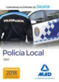 POLICÍA LOCAL DE LA COMUNIDAD AUTÓNOMA DE GALICIA. TEST - 9788414220092 - VV.AA.