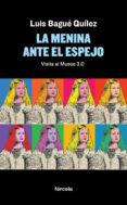 LA MENINA ANTE EL ESPEJO - 9788416247592 - LUIS BAGUE QUILEZ