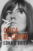 CHICA DE CAMPO - 9788416544592 - EDNA O BRIEN