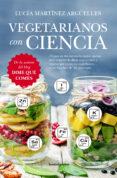 VEGETARIANOS CON CIENCIA - 9788416622092 - LUCIA MARTINEZ ARGUELLES