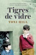 TIGRES DE VIDRE - 9788416930692 - TONI HILL