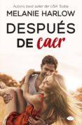 DESPUÉS DE CAER (EBOOK) - 9788417333492 - MELANIE HARLOW
