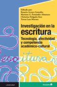INVESTIGACIÓN EN LA ESCRITURA: TECNOLOGÍA, AFECTIVIDAD Y COMPETENCIA ACADÉMICO-CULTURAL (EBOOK) - 9788417667092 - ROSARIO ARROYO GONZÁLEZ